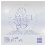 Robert Calvin - Humans Not Allowed