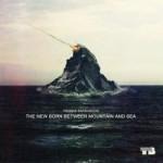 Thomas Barrandon - The New Born Between Mountain And Sea
