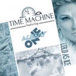 Time Machine - Cold As Ice