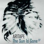 Aritape - The Sun Is Gone EP