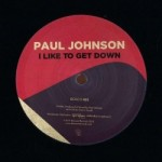 Paul Johnson - I Like To Get Down
